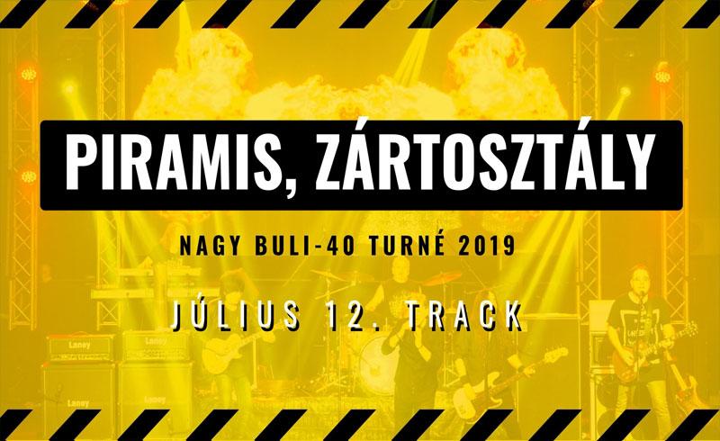 Piramis, Zártosztály koncert – 2019. JÚLIUS 12. Barba Negra Track – LEZAJLOTT