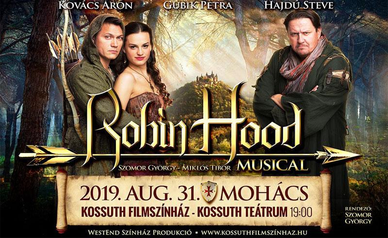 ROBIN HOOD  MUSICAL – 2019. augusztus 31. 19:00  Mohács Kossuth Filmszínház