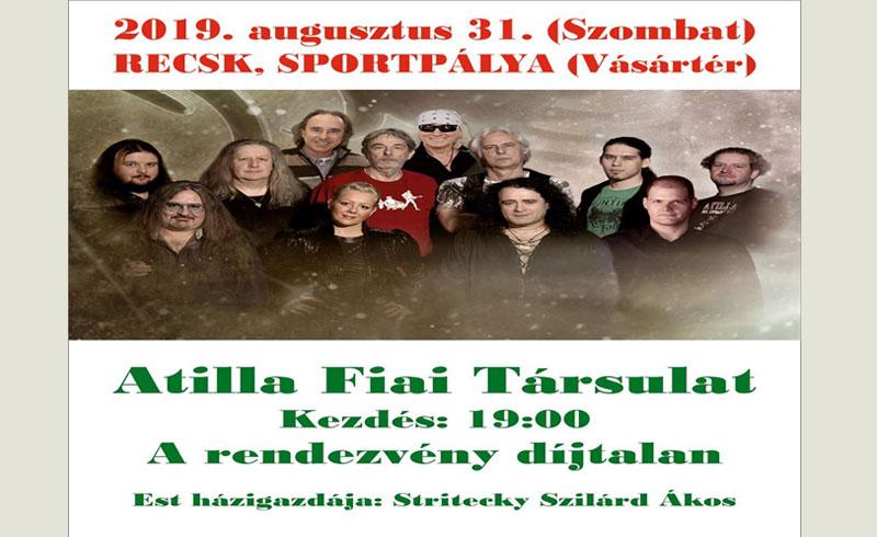 Attila Fiai Társulat koncert 2019. AUGUSZTUS 31. szombat 19:00 – RECSK, Bányásznapok INGYENES!
