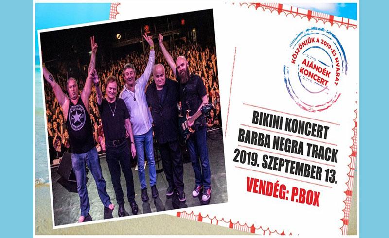 Bikini – P.Box ajándék koncert – 2019. SZEPTEMBER 13. Barba Negra Track