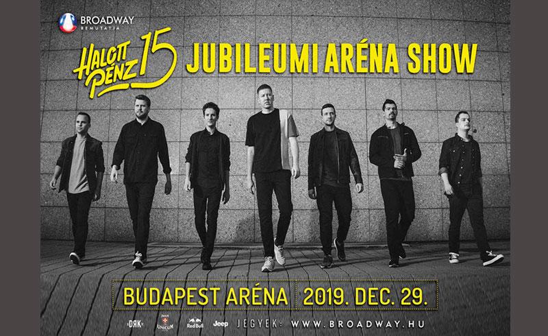 HALOTT PÉNZ 15 JUBILEUMI ARÉNA SHOW – 2019. DECEMBER 29. Papp László Budapest Sportaréna