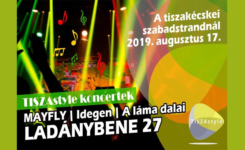Tisza Style – Ladánybene 27 koncert – 2019. AUGUSZTUS 17. Tiszakécske Szabadstrand