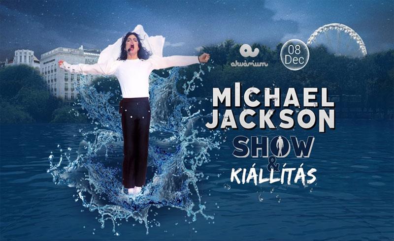 Michael Jackson show és kiállítás – 2019. DECEMBER 8. Akvárium Klub