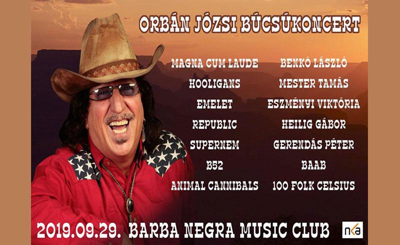 Orbán Józsi Búcsúkoncert – 2019.SZEPTEMBER 29. Barba Negra Music Club