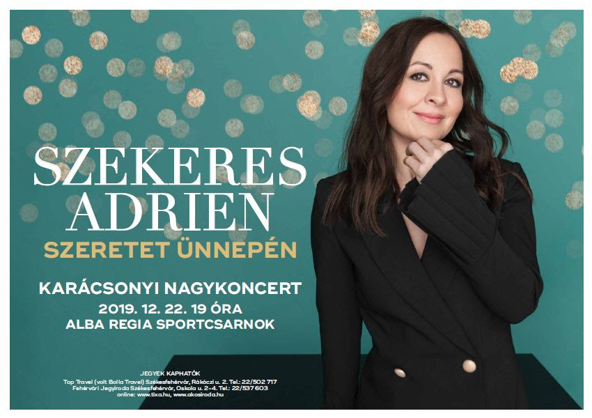 Szekeres Adrien karácsonyi nagykoncert – 2019. DECEMBER 22. Székesfehérvár, Alba Regia Sportcentrum