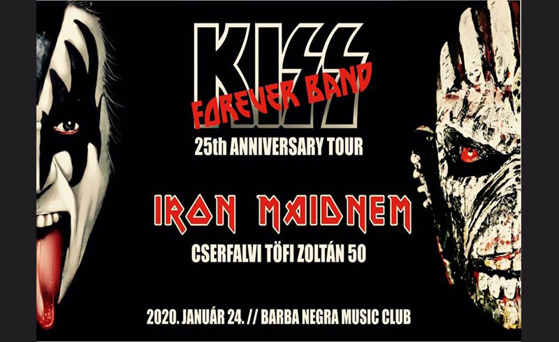 KISS Forever Band – Iron Maidnem koncertek – 2020. JANUÁR 24. Budapest Barba Negra Music Club