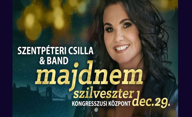 """""""Majdnem Szilveszter""""Szentpéteri Csilla & Band – 2019. DECEMBER 29. Budapest, Kongresszusi Központ"""