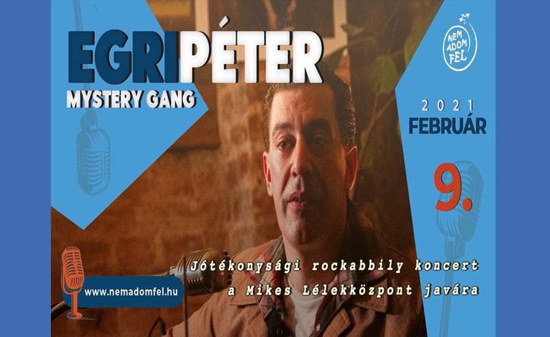 Egri Péter (Mystery Gang) rockabilly jótékonysági koncertje a Mikes Lélekközpont megépítésére – 2021. február 9. 19:00