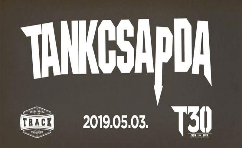 Tankcsapda 30 koncert – 2019. MÁJUS 3. Barba Negra Track – LEZAJLOTT