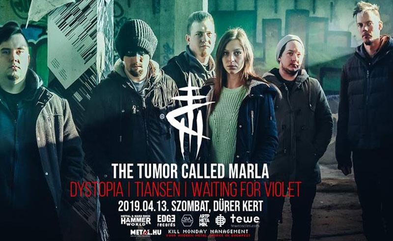 The Tumor Called Marla, Dystopia, Tiansen, Waiting for Violet koncertek – 2019. ÁPRILIS 13. – Dürer Kert – LEZAJLOTT