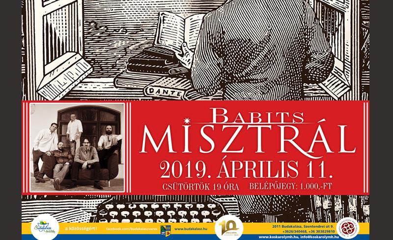 Költészet Napja – Misztrál együttes – Babits est – 2019. ÁPRILIS 11. 19:00 – Budakalász Kós Károly Művelődési Ház – LEZAJLOTT