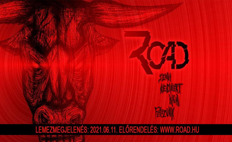 Road – Senki kedvéért nem fékezünk – elindult az új nagylemez előrendelése!