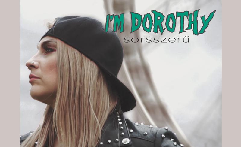 I'm Dorothy, első friss klipes dal Dodoéktól – Sorsszerű